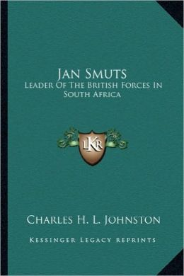 Jan Smuts: Leader Of The British Forces In South Africa