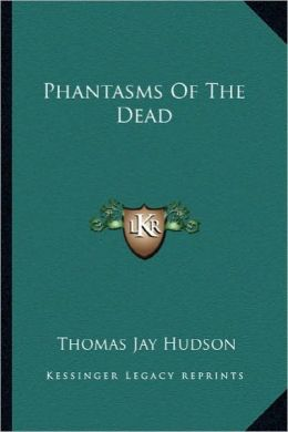 Phantasms Of The Dead