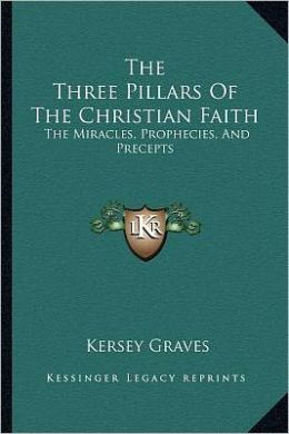 The Three Pillars Of The Christian Faith