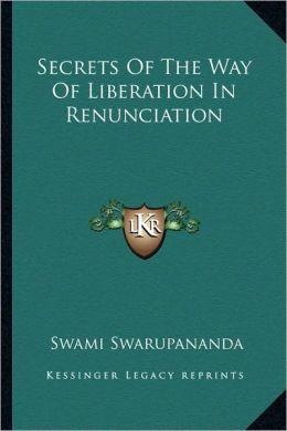 Secrets Of The Way Of Liberation In Renunciation