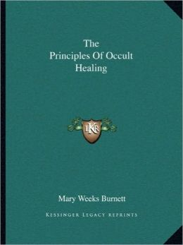 The Principles Of Occult Healing