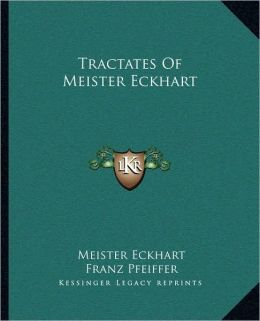 Tractates Of Meister Eckhart