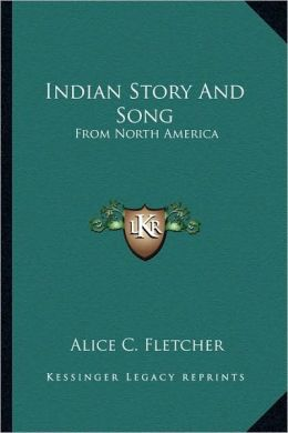 Indian Story And Song: From North America