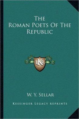 The Roman Poets Of The Republic