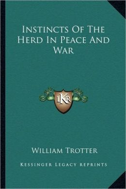 Instincts Of The Herd In Peace And War