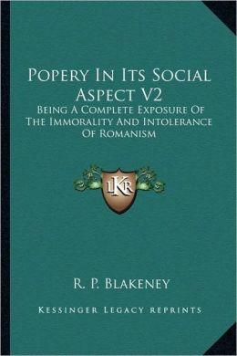 Popery In Its Social Aspect V2