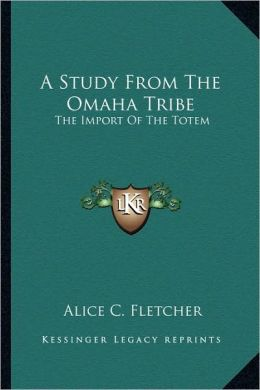A Study From The Omaha Tribe: The Import Of The Totem