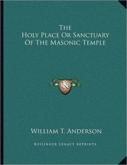 The Holy Place Or Sanctuary Of The Masonic Temple