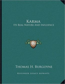 Karma: Its Real Nature And Influence