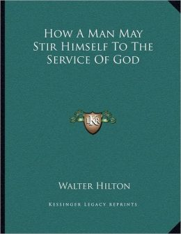 How A Man May Stir Himself To The Service Of God