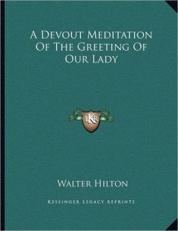 A Devout Meditation Of The Greeting Of Our Lady