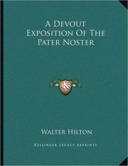 A Devout Exposition Of The Pater Noster