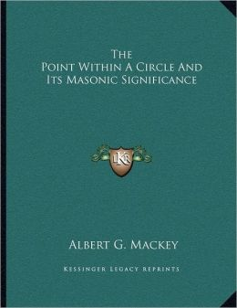 The Point Within A Circle And Its Masonic Significance