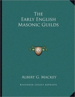The Early English Masonic Guilds