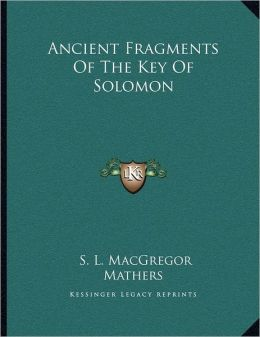 Ancient Fragments Of The Key Of Solomon