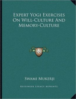 Expert Yogi Exercises On Will-Culture And Memory-Culture