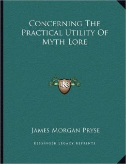 Concerning The Practical Utility Of Myth Lore