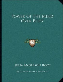 Power Of The Mind Over Body