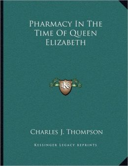 Pharmacy In The Time Of Queen Elizabeth