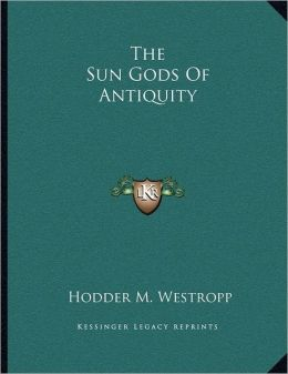 The Sun Gods Of Antiquity