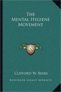 The Mental Hygiene Movement