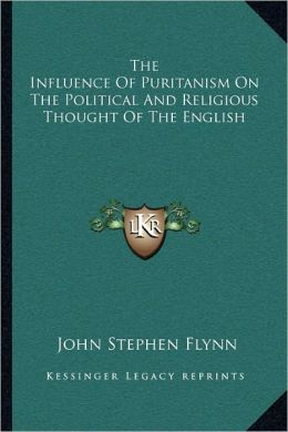The Influence Of Puritanism On The Political And Religious Thought Of The English
