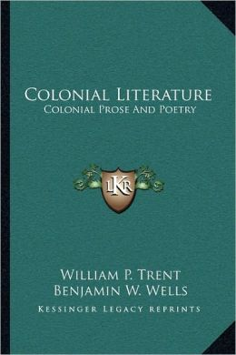 Colonial Literature: Colonial Prose And Poetry