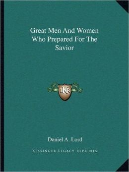 Great Men And Women Who Prepared For The Savior