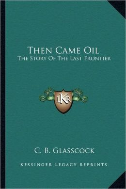 Then Came Oil: The Story Of The Last Frontier
