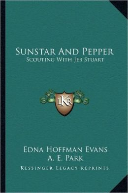 Sunstar And Pepper: Scouting With Jeb Stuart