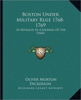 Boston Under Military Rule 1768-1769