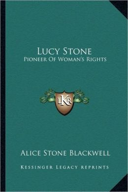 Lucy Stone: Pioneer Of Woman's Rights