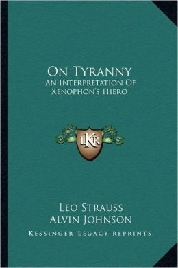 On Tyranny: An Interpretation Of Xenophon's Hiero