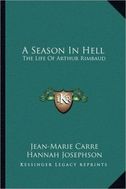 A Season In Hell: The Life Of Arthur Rimbaud