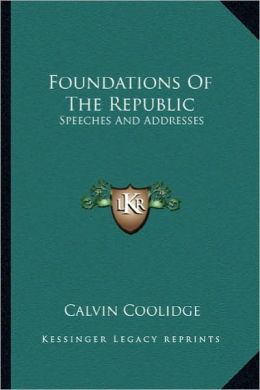 Foundations Of The Republic: Speeches And Addresses