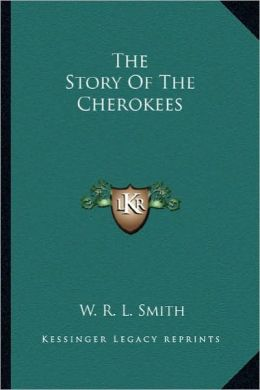 The Story Of The Cherokees