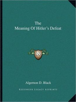 The Meaning Of Hitler's Defeat
