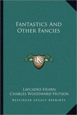 Fantastics And Other Fancies