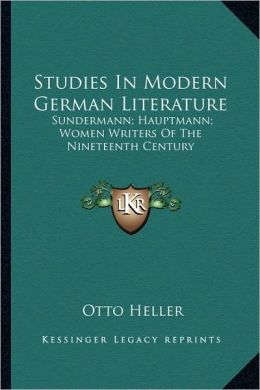 Studies In Modern German Literature: Sundermann; Hauptmann; Women Writers Of The Nineteenth Century
