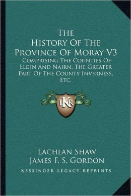 The History Of The Province Of Moray V3