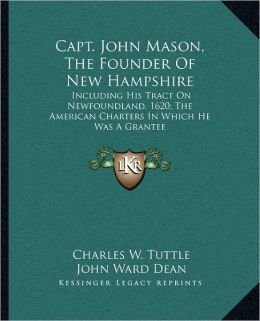 Capt. John Mason, The Founder Of New Hampshire
