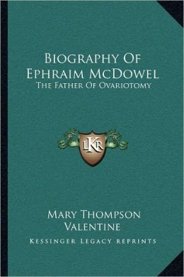 Biography Of Ephraim Mcdowel