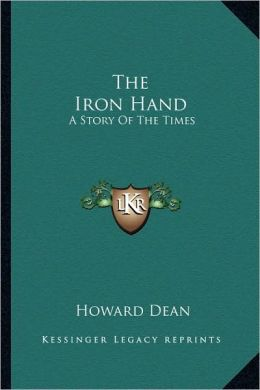The Iron Hand: A Story Of The Times