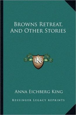 Browns Retreat, And Other Stories