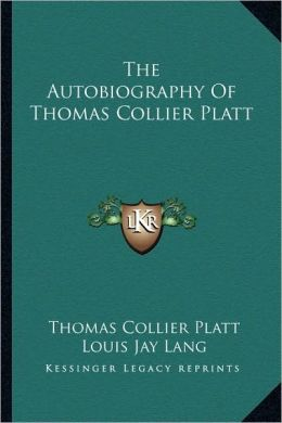 The Autobiography Of Thomas Collier Platt