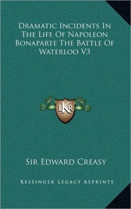 Dramatic Incidents In The Life Of Napoleon Bonaparte The Battle Of Waterloo V3