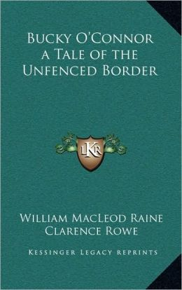 Bucky O'Connor a Tale of the Unfenced Border