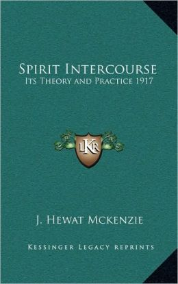 Spirit Intercourse: Its Theory and Practice 1917