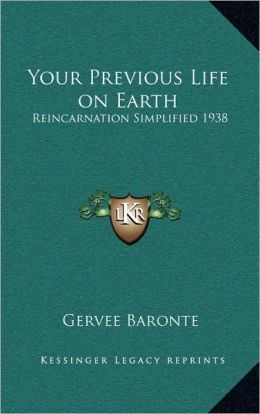 Your Previous Life on Earth: Reincarnation Simplified 1938