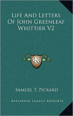 Life And Letters Of John Greenleaf Whittier V2